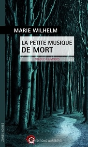Marie Wilhelm - La petite musique de mort - Traque à Limoges.