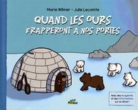 Marie Wilmer et Julie Lecomte - Quand les ours frapperont à nos portes.