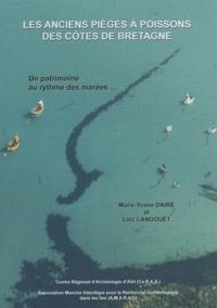Marie-Yvane Daire et Loïc Langouët - Les anciens pièges à poissons des côtes de Bretagne - Un patrimoine au rythme des marées....