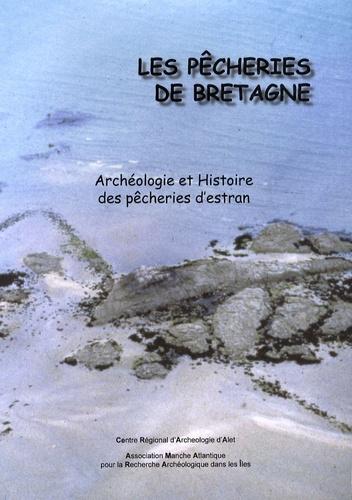 Marie-Yvane Daire et Loïc Langouët - Les pêcheries de Bretagne - Archéologie et histoire des pêcheries d'estran.