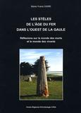 Marie-Yvane Daire - Les stèles de l'Age du Fer dans l'Ouest de la Gaule.