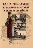 Marie-Yvonne Bégasse - La Haute-Savoie et les Haut-Savoyards à travers les siècles.