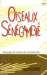 Marie-Yvonne Morel et Gérard-J Morel - Les oiseaux de Sénégambie - Notices et cartes de distribution.