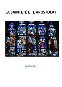 Marie Zelie - La sainteté et l'apostolat.