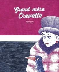 Marie Zimmer et Isabelle Drago - Grand-mère crevette.