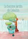 Marie Zimmer et Leïla Brient - La bassine jardin de Célestin.