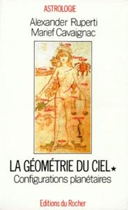 GEOMETRIE DU CIEL. Tome 1, configurations planétaires - Marief Cavaignac |