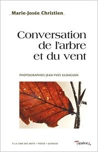 Mariejosee Christien - CONVERSATION de l'Arbre et du Vent.