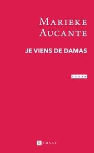 Marieke Aucante - Je viens de Damas.