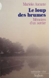 Marieke Aucante - Le Loup des brumes.