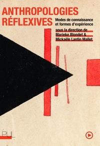 Marieke Blondet et Mickaële Lantin Mallet - Anthropologies réflexives - Modes de connaissance et formes d'expérience.