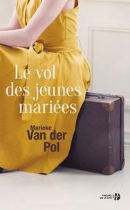 Le vol des jeunes mariées - Marieke Van der Pol |