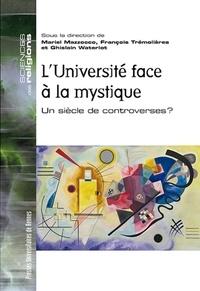 Mariel Mazzocco et François Trémolières - L'Université face à la mystique - Un siècle de controverses ?.