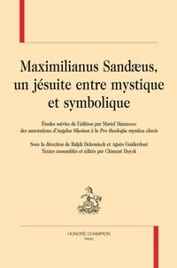 Mariel Mazzocco et Angelus Silesisus - Maximilianus Sandaeus, un jésuite entre mystique et symbolique.