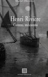 Mariel Oberthür - Henri Rivière - Connu, méconnu (1864-1951).