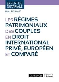 Mariel Revillard - Les régimes patrimoniaux des couples en droit international privé, européen et comparé.