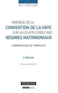 Mariel Revillard - Pratique de la Convention de La Haye sur la loi applicable aux régimes matrimoniaux - Commentaires et formules.