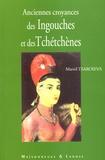 Mariel Tsaroieva - Anciennes croyances des Ingouches et des Tchétchènes (peuples du Caucase du nord).