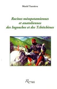 Mariel Tsaroieva - Racines mésopotamiennes et anatoliennes des Ingouches et des Tchétchènes.
