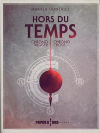Mariela González - Hors du Temps - Chrono Trigger/Chrono Cross.
