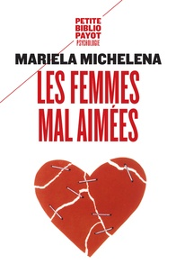 Les femmes mal aimées - Des femmes prisonnières de relations destructrices et sans avenir.pdf