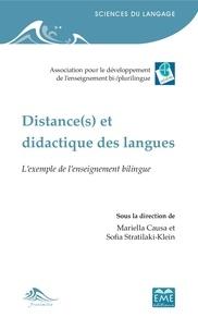 Mariella Causa et Sofia Stratilaki-Klein - Distance(s) et didactique des langues - L'exemple de l'enseignement bilingue.