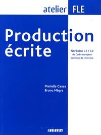 Mariella Causa et Bruno Mègre - Production écrite FLE, niveaux C1 / C2.