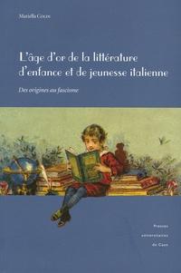 """Mariella Colin - L'""""âge d'or"""" de la littérature d'enfance et de jeunesse italienne - Des origines au fascisme."""