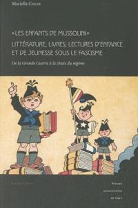 """Mariella Colin - """"Les enfants de Mussolini"""", Littérature, livres, lectures d'enfance et de jeunesse - De la Grande Guerre à la chute du régime."""