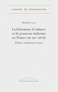 Mariella Collin - La littérature d'enfance et de jeunesse italienne en France au XIXe siècle - Edition, traduction, lecture.