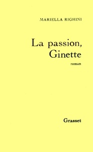 Mariella Righini - La passion, Ginette.