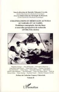 Mariella Villasante Cervello - Colonisations et héritages actuels au Sahara et au Sahel - Problèmes conceptuels, état des lieux et nouvelles perspectives de recherche (XVIIIe-XXe siècles) Volume 2.