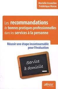 Marielle Assouline et Frédérique Morou - Les recommandations de bonnes pratiques professionnelles dans les services à la personne - Réussir une étape incontournable pour l'évaluation.