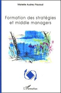 Marielle Audrey Payaud - Formation des stratégies et middle managers.