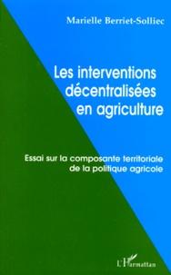 Alixetmika.fr LES INTERVENTIONS DECENTRALISEES EN AGRICULTURE. Essai sur la composante territoriale de la politique agricole Image