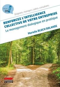 Marielle Bloch Dolande - Renforcez l'intelligence collective de votre entreprise - Le management dialogique en pratique.