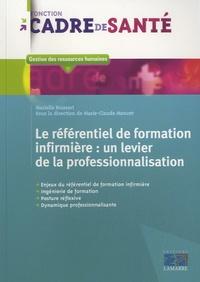 Marielle Boissart - Le référentiel de formation infirmière - Un levier de la professionnalisation.