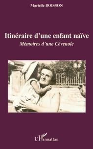 Marielle Boisson - Itineraire d'une enfant naive - memoires d'une cevenole.