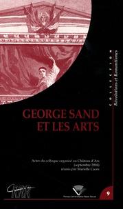 Marielle Caors - George Sand et les arts - Actes du colloque international organisé du 5 au 9 septembre 2004 au Château d'Ars.