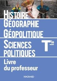Marielle Chevallier - Histoire-Géographie Géopolitique Sciences politiques Tle - Livre du professeur.