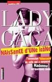 Marielle Cro - Lady Gaga - Naissance d'une icône.