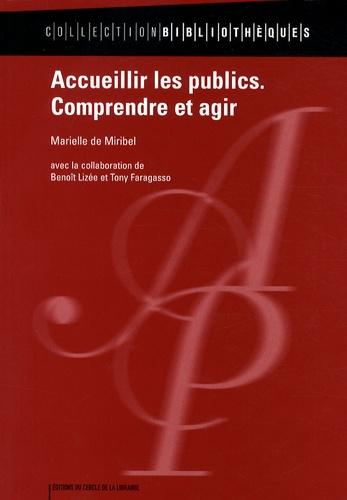 Marielle de Miribel - Accueillir les publics - Comprendre et agir.