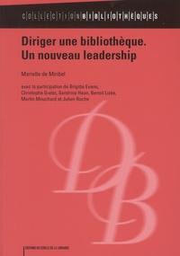 Marielle de Miribel - Diriger une bibliothèque, un nouveau leadership.