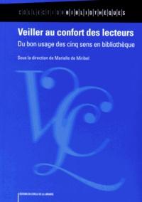 Marielle de Miribel - Veiller au confort des lecteurs - Du bon usage des cinq sens en bibliothèque.