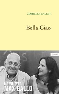 Marielle Gallet - Bella ciao - Ma vie avec Max Gallo.