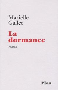 Marielle Gallet - La dormance.