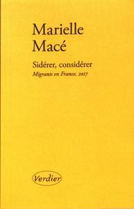 Marielle Macé - Sidérer, considérer - Migrants en France, 2017.