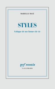 Marielle Macé - Styles - Critique de nos formes de vie.