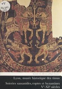 Marielle Martiniani-Reber et  Musee des Tissus de Lyon - Soieries sassanides, coptes et byzantines, Ve-XIe siècles.