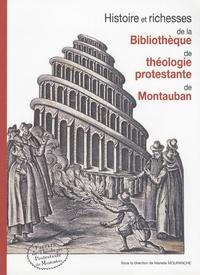 Marielle Mouranche - Histoire et richesses de la bibliothèque de théologie protestante de Montauban.